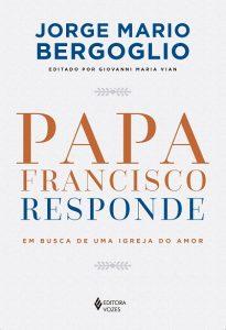 """Capa do livro """"Papa Francisco responde"""""""