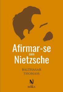 """Capa do livro """"Afirmar-se com Nietzsche"""""""
