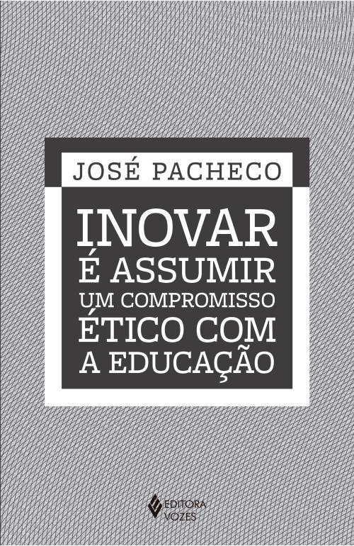 """Capa do livro """"Inovar é assumir um compromisso ético com a educação"""""""