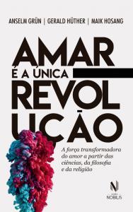 """Capa do livro """"Amar é a única revolução"""""""