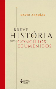 """Capa do livro """"Breve história dos Concílios Ecumênicos"""", do autor David Abadías"""