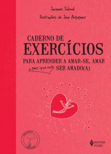 """Capa do livro """"Caderno de exercícios para aprender a amar-se, amar e por que não ser amado(a)"""""""