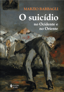 "Capa do livro ""O suicídio no Ocidente e no Oriente"", do autor Marzio Barbagli"